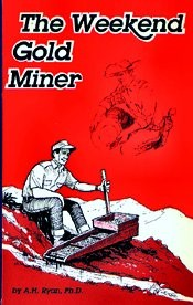 THE WEEKEND GOLD MINER BY A.H. RYAN PH.D.