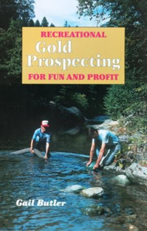 JOBE 6471; GOLD PROSPECTION FOR FUN AND PROFIT