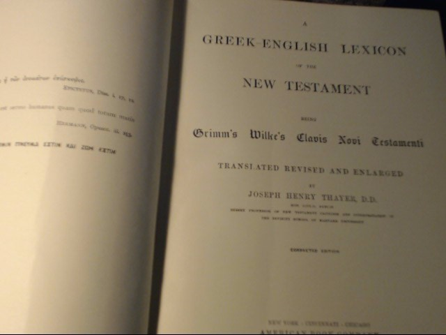 1889 THAYER'S GREEK-ENGLISH LEXICON OF THE NEW TESTAMENT