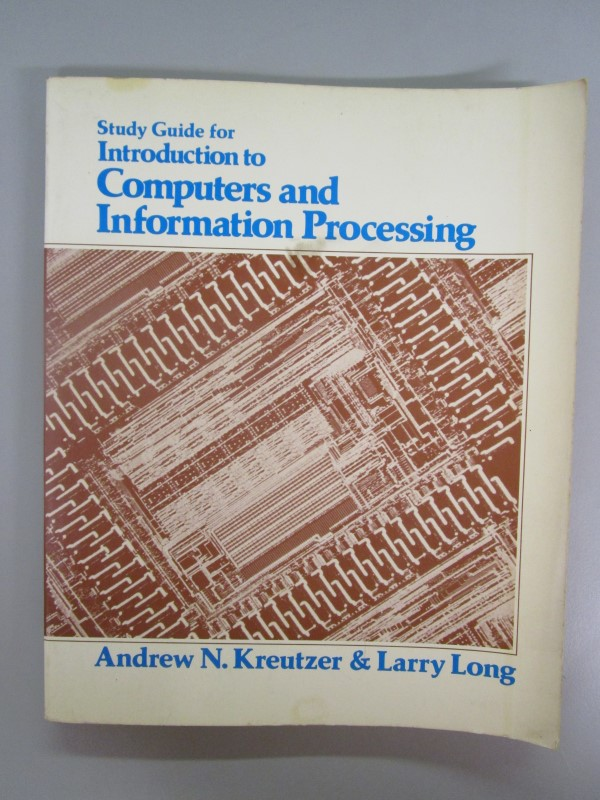 VINTAGE STUDY GUIDE FOR INTRODUCTION AND INFORMATION PROCESSING, KREUTZER AND LO