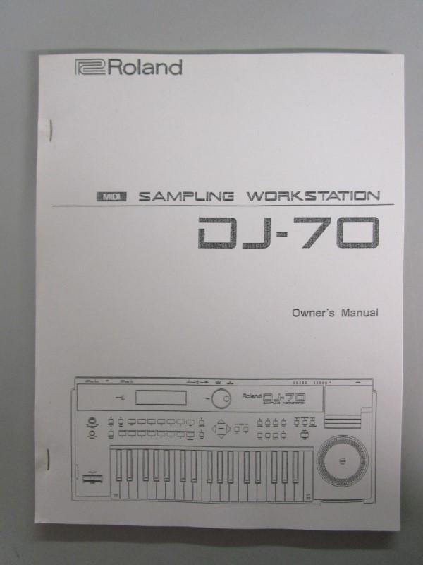 ROLAND DJ-70 OWNER'S MANUAL, MIDI SAMPLING WORKSTATION, 150 PAGES