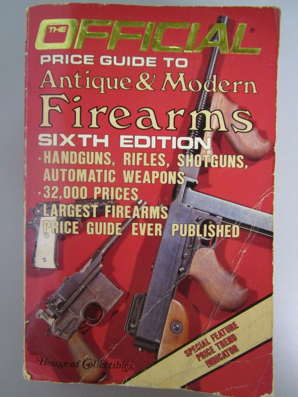 THE OFFICIAL PRICE GUIDE TO ANTIQUE AND MODERN FIREARMS, SIXTH EDITION, 1985