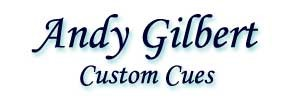 ANDY GILBERT CUES