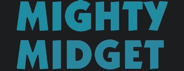 MIGHTY MIDGET