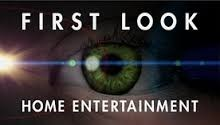 FIRST LOOK HOME ENTERTAINMENT