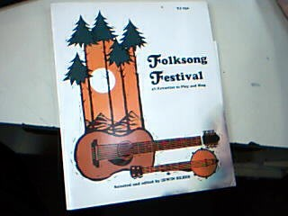 Folksong Festival Selected and Edited by Irwin Silber