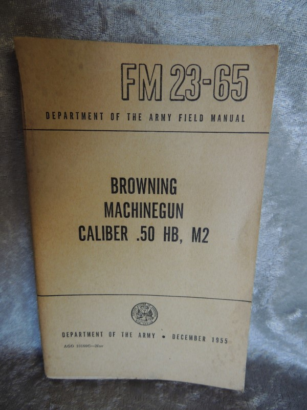 1955 Browning Machine Gun 50 Caliber Army Field Manual FM 23-65