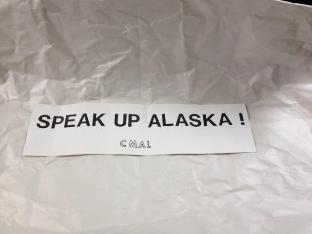 SPEAK UP ALASKA CMAL BUMPER STICKER