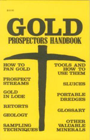 JOBE 5299; GOLD PROSPECTORS HANDBOOK