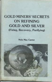 KEENE B351; GOLD MINERS SECRETS ON REFINING GOLD AND SILVER
