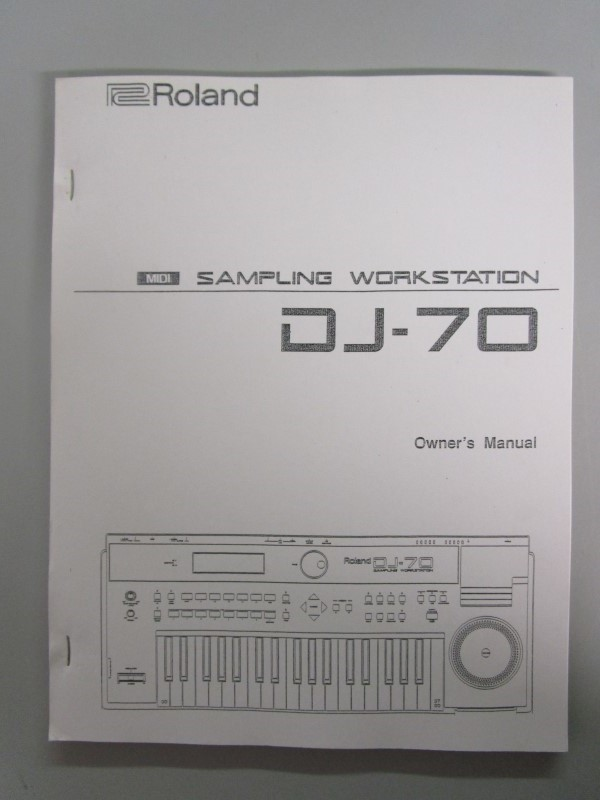 ROLAND DJ-70 OWNER'S MANUAL, MIDI SAMPLING WORKSTATION, 150 PAGES