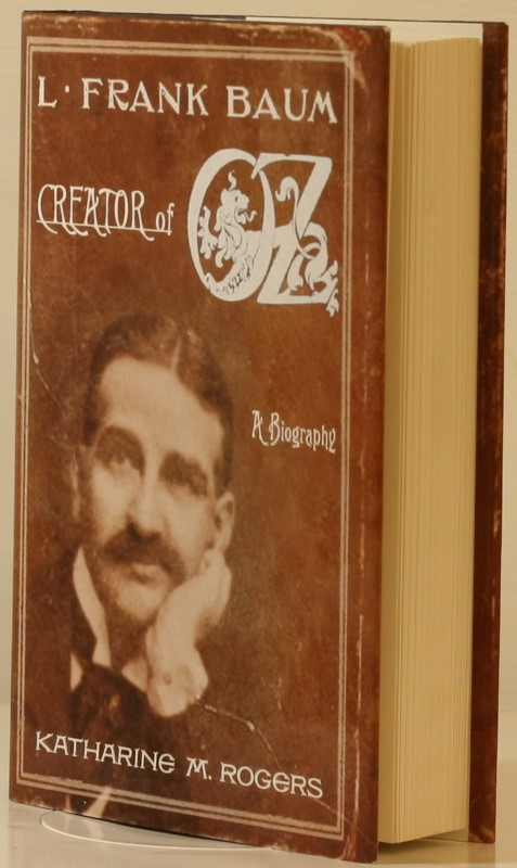 L. FRANK BAUM CREATOR OF OZ: A BIOGRAPHY BY KATHARING M. ROGERS