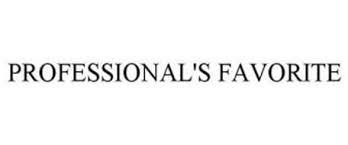 PROFESSIONALS FAVORITE