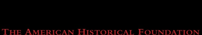 THE AMERICAN HISTORICAL FOUNDATION