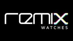 REMIX WATCH