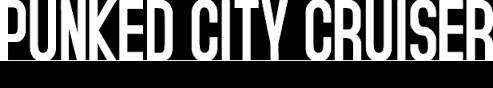 PUNKED CITY CRUISER