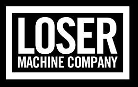 LOSER MACHINE CO