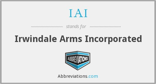 IRWINDALE ARMS INCORPORATED