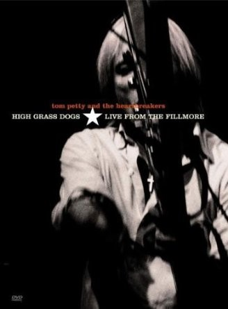 TOM PETTY AND THE HEARTBREAKERS DVD HIGH GRASS DOGS LIVE FROM THE FILLMORE