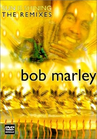 BOB MARLEY SUN IS SHINING THE REMIXES THE DVD