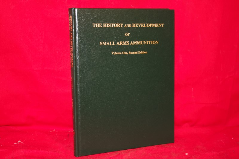 SIGNED The History And Development Of Small Arms Ammunition, Vol. I, 2nd Ed.